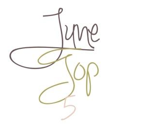 June Top 5