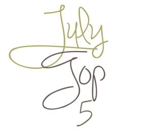 July Top 5